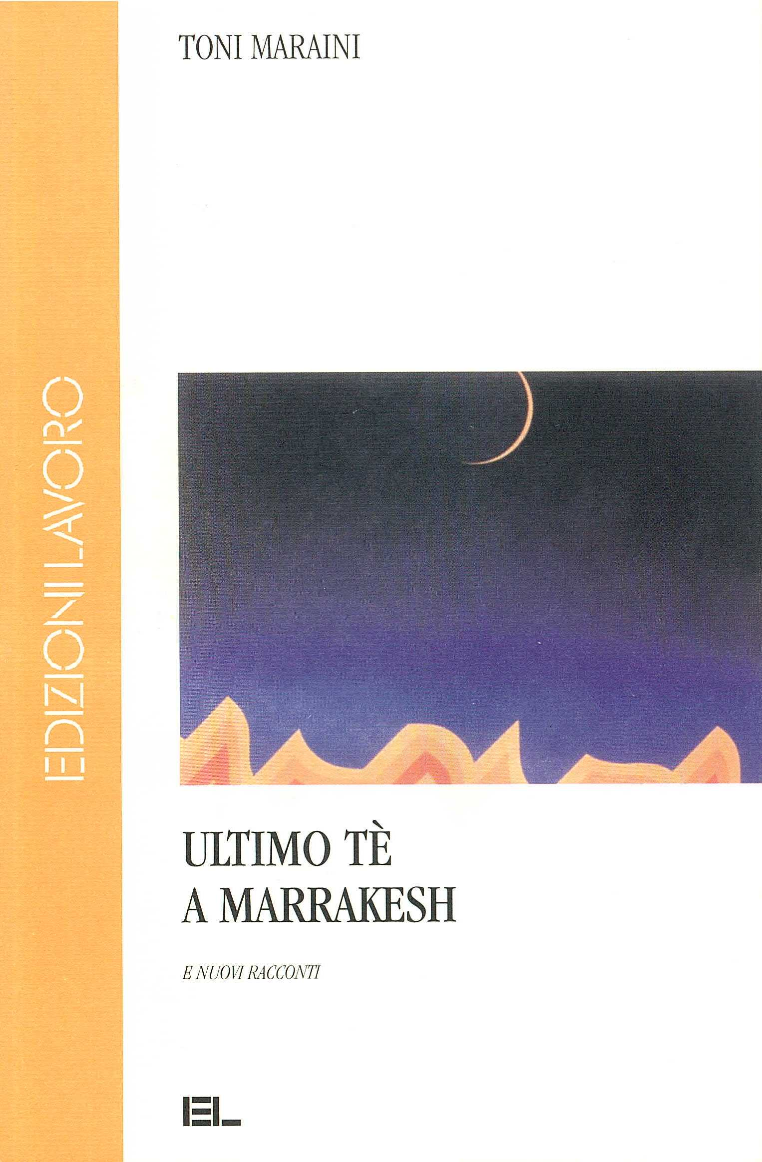 Ultimo tè a Marrakesh - Edizioni Lavoro